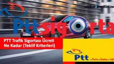 Photo of PTT Trafik Sigortası Ücreti Ne Kadar 2021 (Teklif Kriterleri)