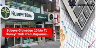 kuveyt türk şubeye gitmeden kredi