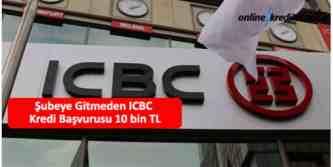 subeye gitmeden kredi icbc