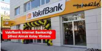 vakıfbank internet şifre almak