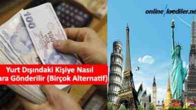 Photo of Yurt Dışındaki Kişiye Nasıl Para Gönderilir(Birçok Alternatif)
