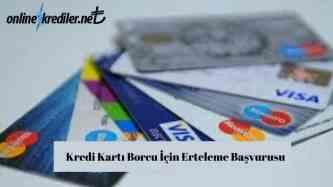 Kredi Karti Borcu icin Erteleme Basvurusu