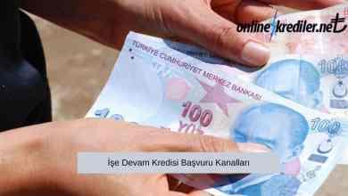 Photo of İşe Devam Kredisi Başvuru Kanalları