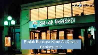 Photo of Emlak Bankası Kime Ait Devlet Bankası mı?