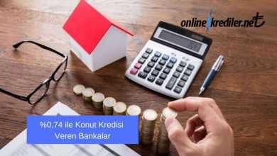Photo of 0,74 Faizle Konut Kredisi Veren Bankalar