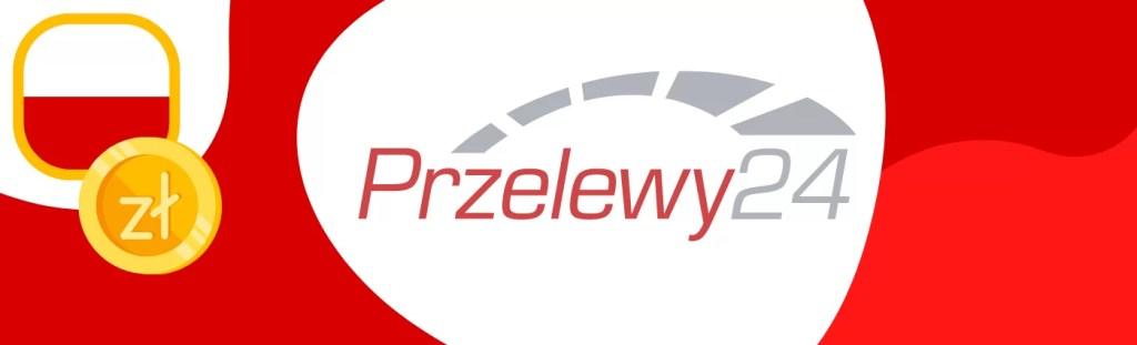 Poznaj metodę płatności Przelewy24, sprawdź które kasyna akceptują ją i dlaczego warto płacić za kasyno właśnie w ten sposób!
