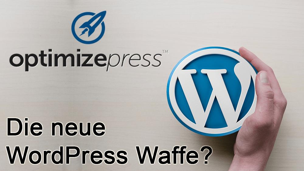 OptimizePress deutsch WordPress Waffe oder sinnlos?