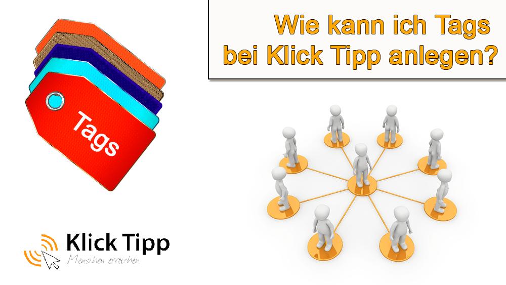 Wie kann ich Tags bei Klick Tipp anlegen?
