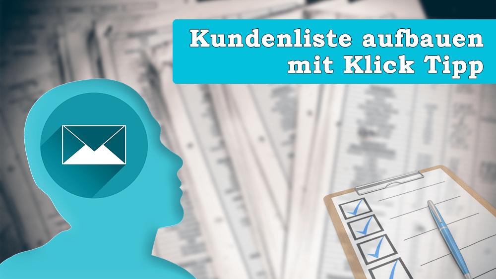 E-Mail Marketing Kundenliste aufbauen mit Klick Tipp