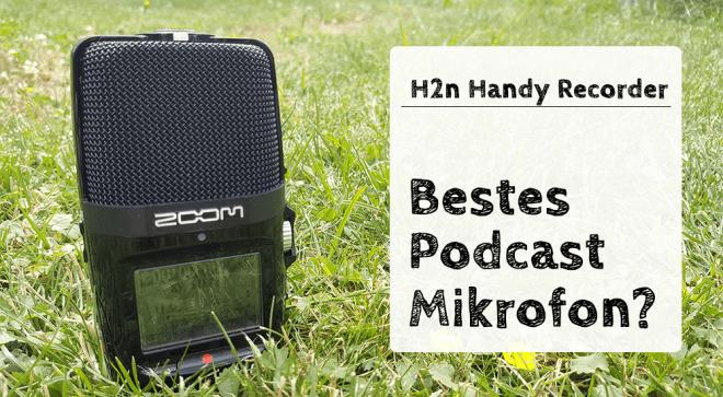 H2n – Bestes Podcast Mikrofon?