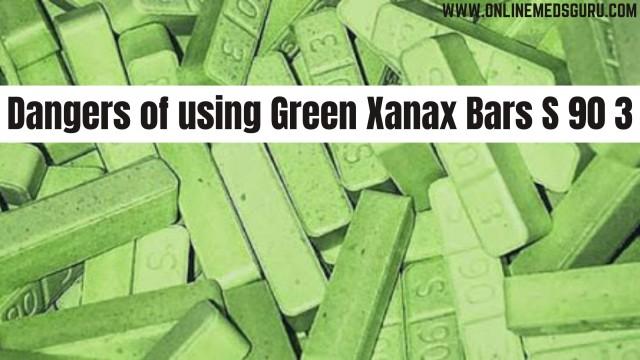 Dangers of using Green Xanax Bars S 90 3