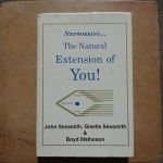 Networking: The Natural Extension of You by John and Giselle Sexsmith