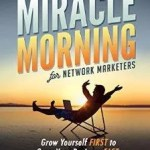 The Miracle Morning for Network Marketers: Book Review and Quotes