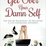 "Top 31 Romi Neustadt Quotes from ""Get Over Your Damn Self"""