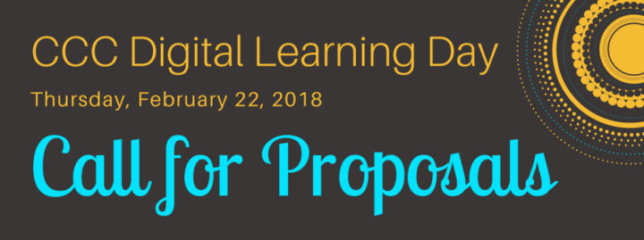 CCC Digital Learning Day, February 22, 2018, Call for Proposals