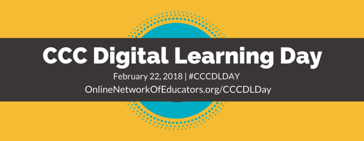 CCC Digital Learning Day, February 22, 2018