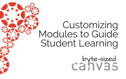 Customizing Modules to Guide Student Learning, Byte-sized Canvas