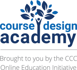 CDA-Logo Course Design Academy - Brought to you by the CCC Online Education Initiative . Click for download.