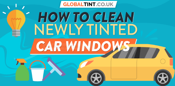 HOW TO CLEAN NEWLY TINTED CAR WINDOWS (INFOGRAPHIC)