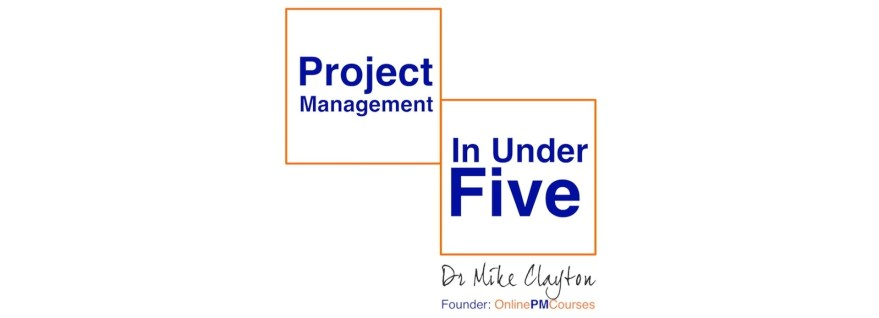PM in Under 5 - Project Management Videos