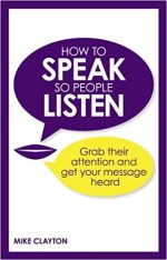 How to Speak so People Listen