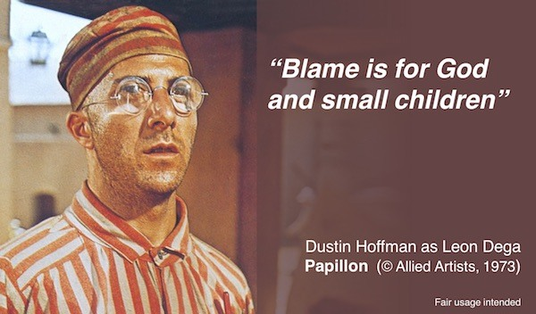 Blame is for God and Small Children