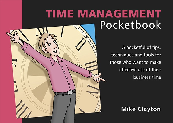 The Time Management Pocketbook by Mike Clayton