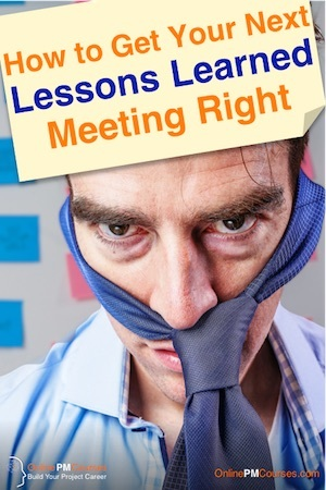 How to Get Your Lessons Learned Meeting Right