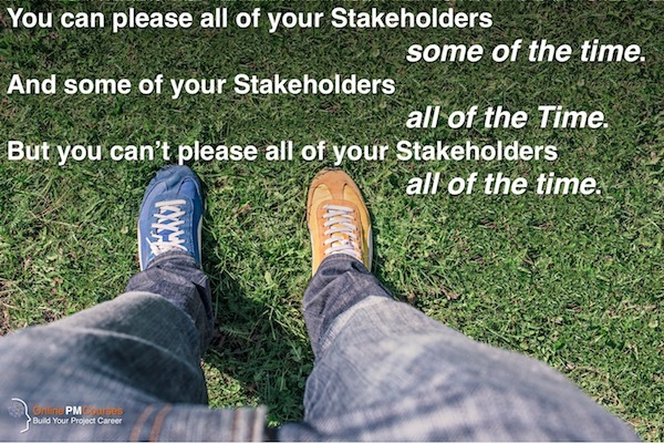You can't please all of your stakeholders all of the time