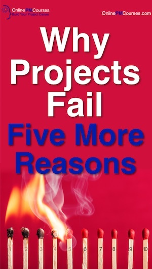 Why Projects Fail - Five More Reasons