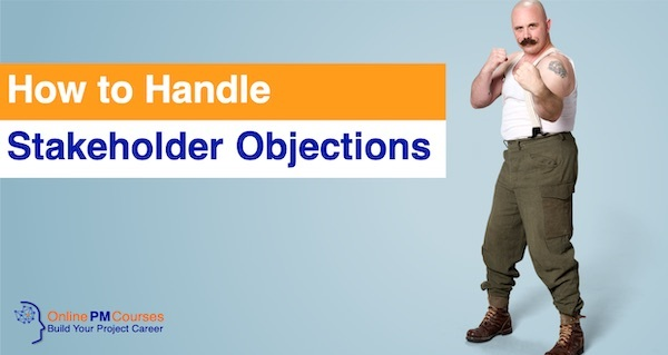 How to Handle Stakeholder Objections