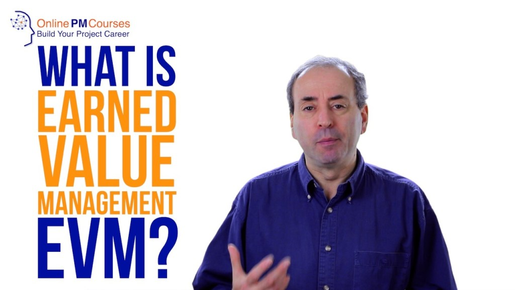 What is Earned Value Management - EVM?