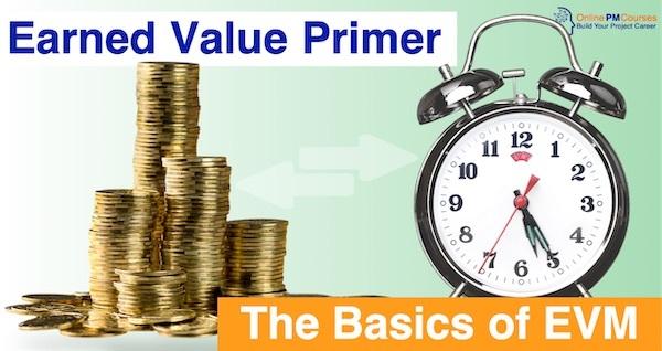 Earned Value Primer - The Basics of EVM