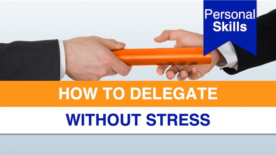How to Delegate without Stress