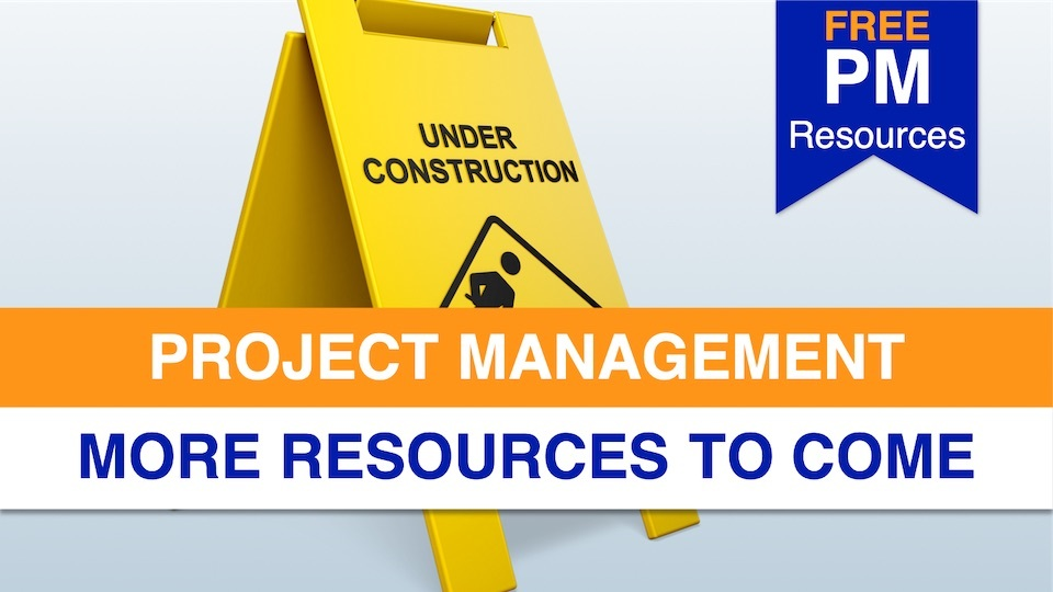 More Project Management Resources to Come