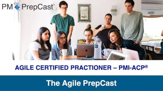 Agile PrepCast - PMI-ACP