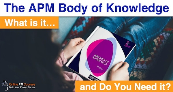 The APM Body of Knowledge: What is it, and Do You Need it?