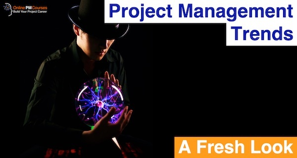 Project Management Trends: A Fresh Look