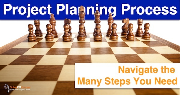 Project Planning Process: Navigate the Many Steps You Need