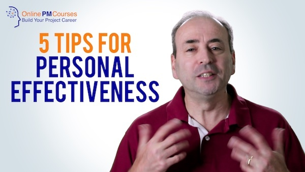 Personal Effectiveness Tips for Project Managers