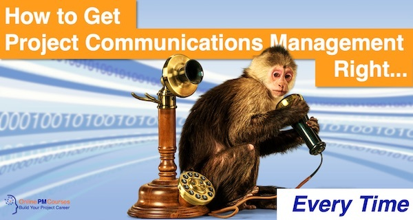 How to get Project Communications Management Right