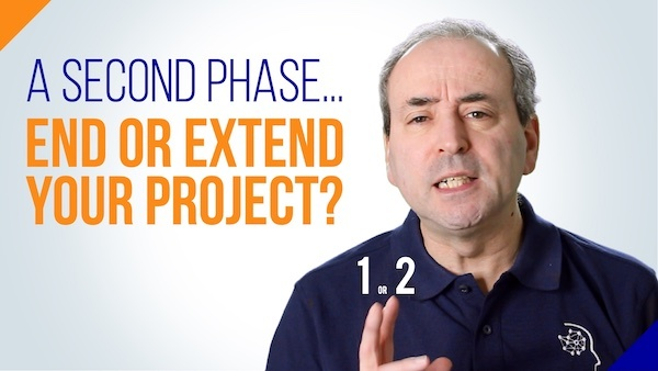 End or Extend - Should Your Project have a Second Project Phase?