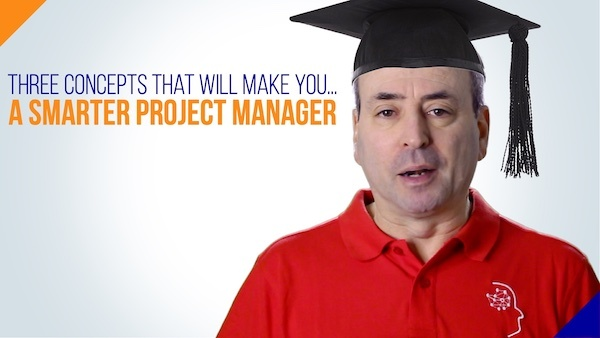 Three Concepts to Make You a Smarter Project Manager