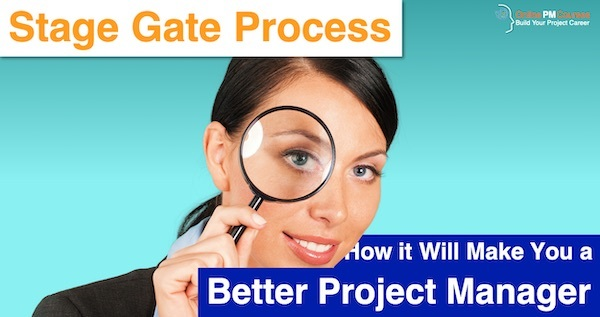 How the Stage Gate Process Will Make You a Better Project Manager