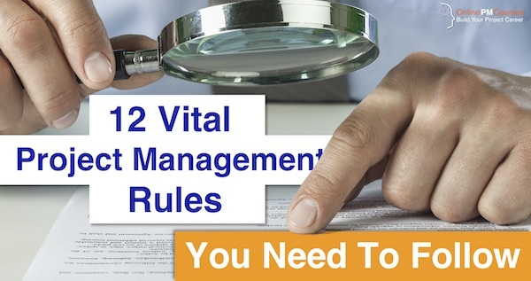 12 Vital Project Management Rules You Need to Follow