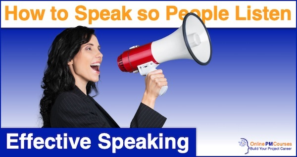 Effective Speaking: How to Speak so People Listen