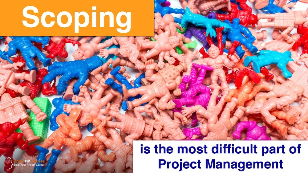 Scoping is the most Difficult Part of Project Management