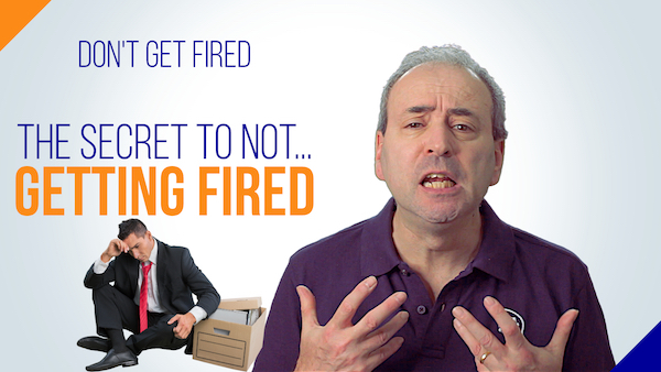 Don't Get Fired: The Secret to Not Getting Fired | Video