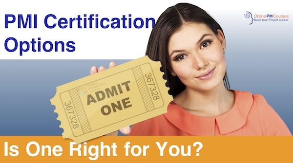 PMI Certification Options: Is One Right for You?