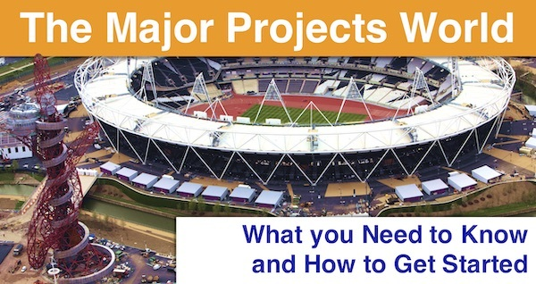 The Major Projects World: What you need to know and how to get started